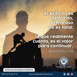 «El éxito no es definitivo, el fracaso no es fatal: lo que realmente cuenta es el valor para continuar»