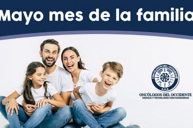 Mayo mes de la familia y en Oncólogos del Occidente lo celebramos porque tu eres parte de ella