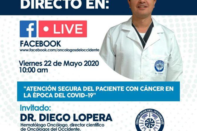 Invitación viernes #22Mayo a las 10 am por #FacebookLive con la emisión en directo de «Atención segura del paciente con #Cáncer en la época del #Covid19»