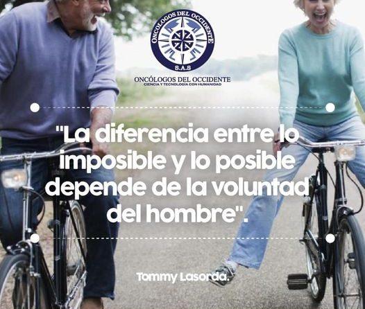 «La diferencia entre lo imposible y lo posible depende de la voluntad del hombre»