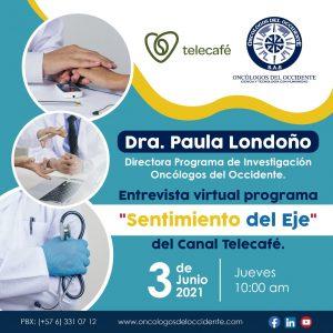 Dra. Paula Londoño estará presente en Telecafé