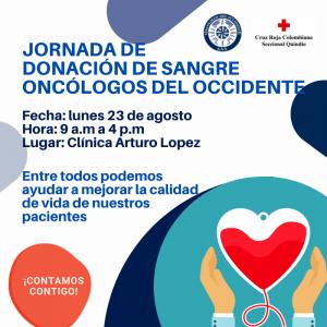 Jornada Donación Sangre en Oncólogos Del Occidente Clínica Arturo López de Armenia el lunes 23 Agosto de 9am a 4pm