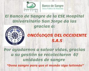 El Banco De Sangre de la ESE Hospital Universitario San Jorge, agradece a Oncólogos Del Occidente por la Jornada Donación Sangre