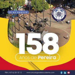 30 agosto. 158 Años de Pereira